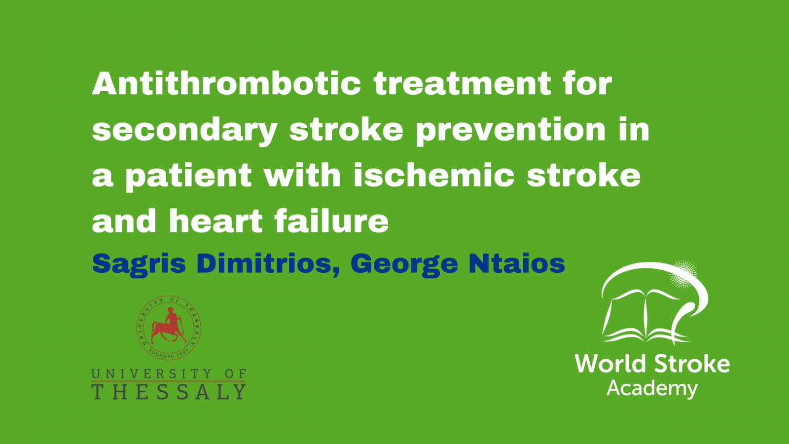 Antithrombotic treatment for secondary stroke prevention in a patient with ischemic stroke and heart failure