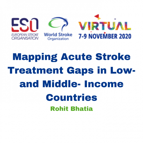 Mapping Acute Stroke Treatment Gaps in Low- and Middle- Income Countries – Rohit Bhatia