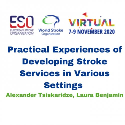 Practical Experiences of Developing Stroke Services in Various Settings – Alexander Tsiskaridze, Laura Benjamin